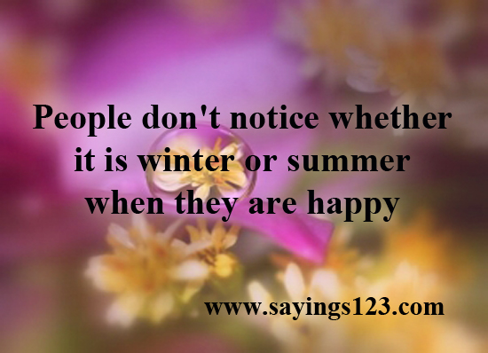 People Don't Notice Whether It Is Winter Or Summer When They Are Happy