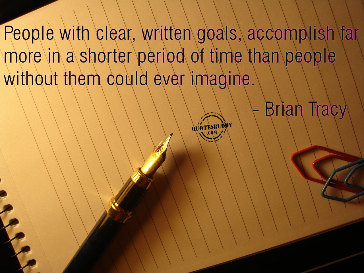 People With Clear, Written Goals Accomplish Far More In A Shorter Period Of Time Than People Without Them Could Ever Imagine