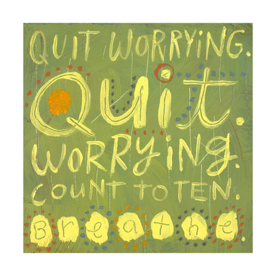 Quit Worrying. Quit Worrying Count To Ten
