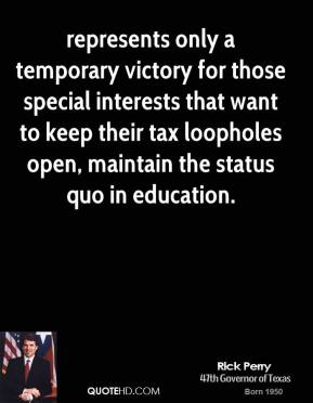 Representd Only A Temporary Victory For Those Special Interests That Want To Keep Their Tax Loopholes Open, Maintain The Status Quo In Education