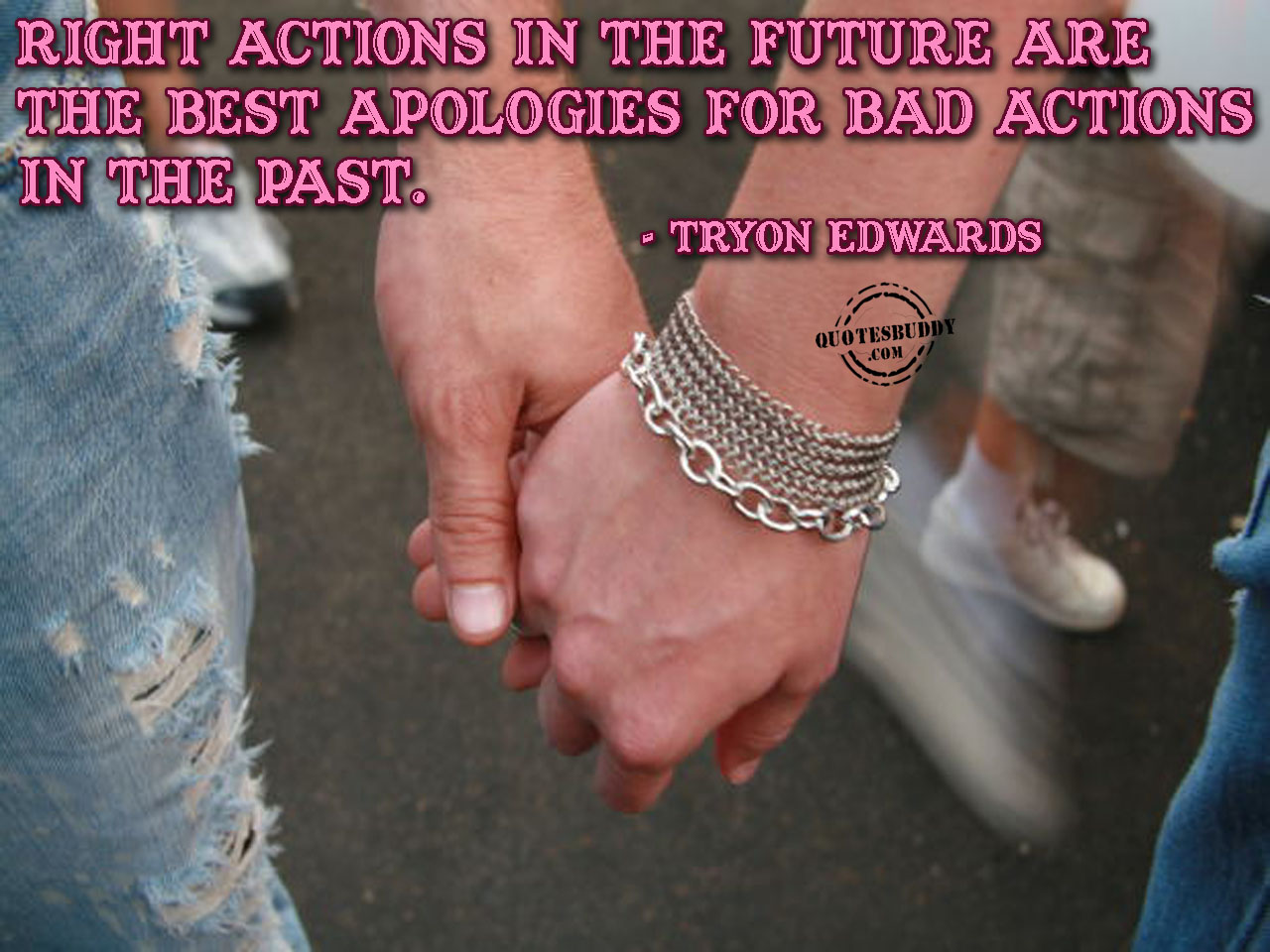 Right Actions In The Future Are The Best Apologies For Bad Actions In The Past ~ Apology Quote