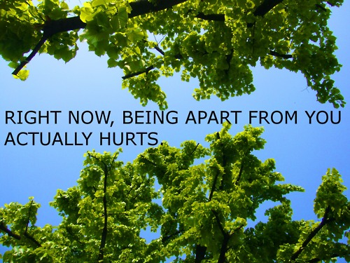 Right Now, Being Apart From You Actually Hurts