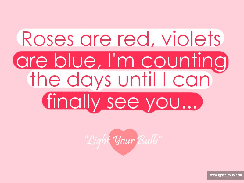 roses are red violets are blue i m counting the days