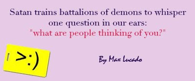 Satan Trains Battalions Of Demons To Whisper One Question In Our Ears, 'What Are People Thinking Of You""