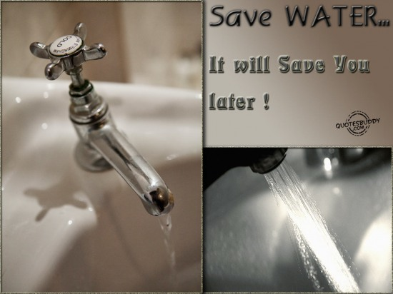 Save Water, It Will Save You Later!