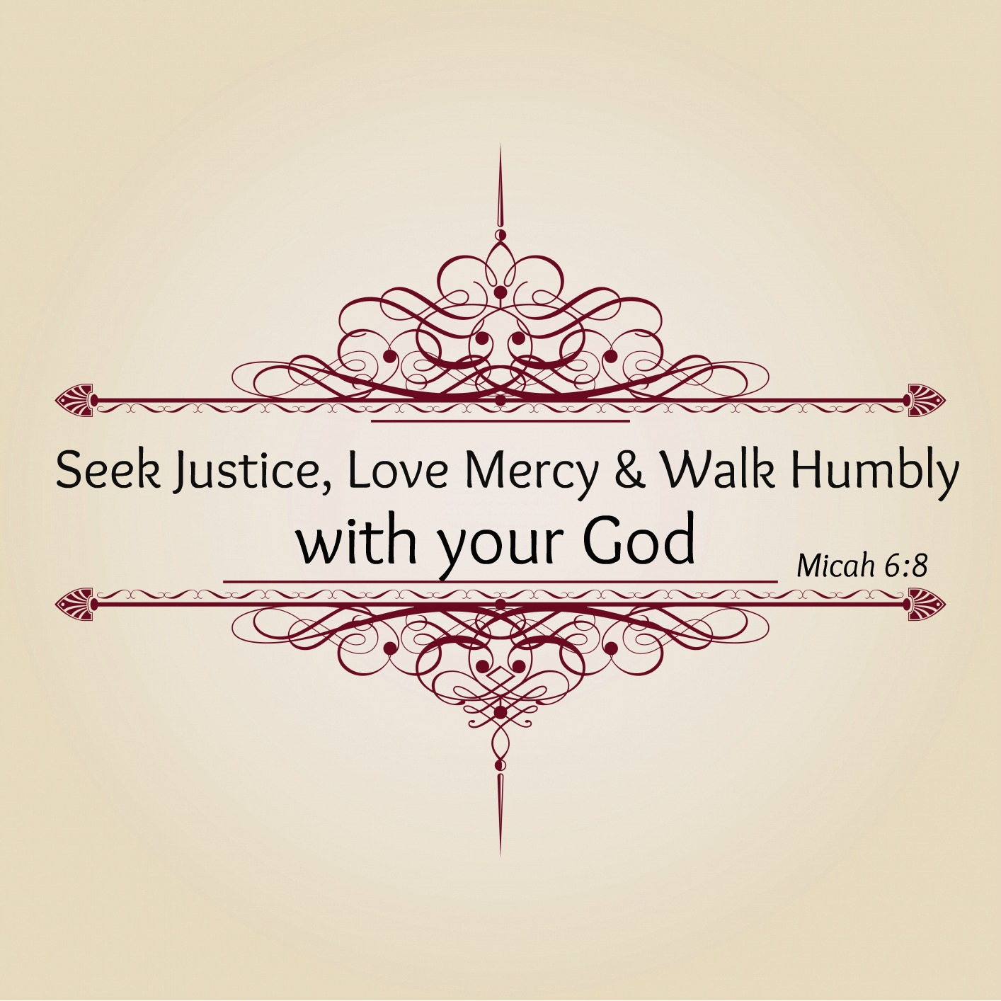 Seek Justice, Love Mercy & Walk Humbly With Your God