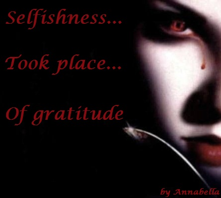 Selfishness, Took Place, Of Graritude