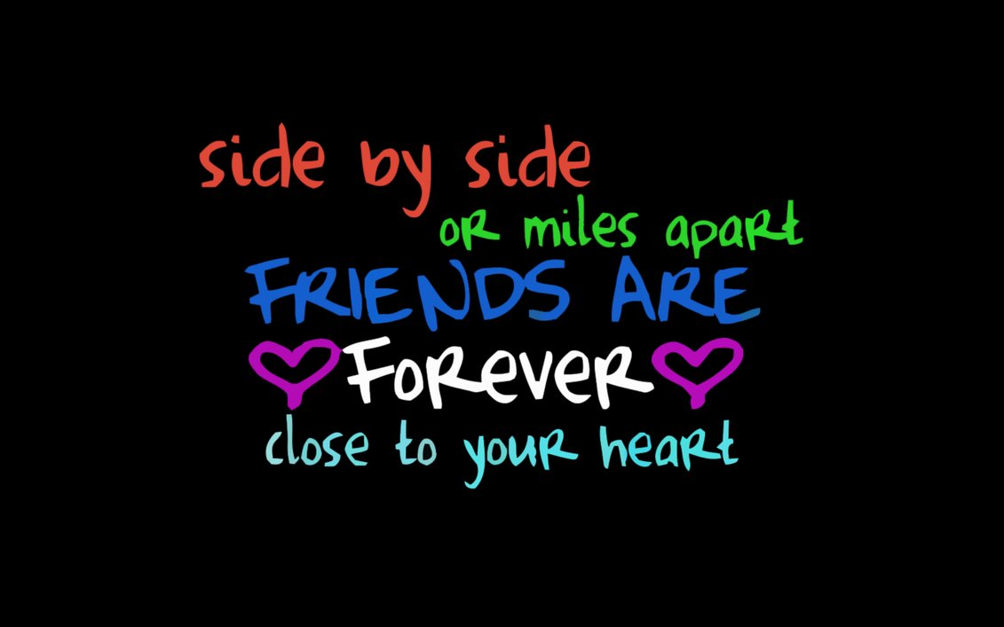 Side By Side Or Miles Apart Friends Are Forever Close To Your Heart ~ Apology Quote