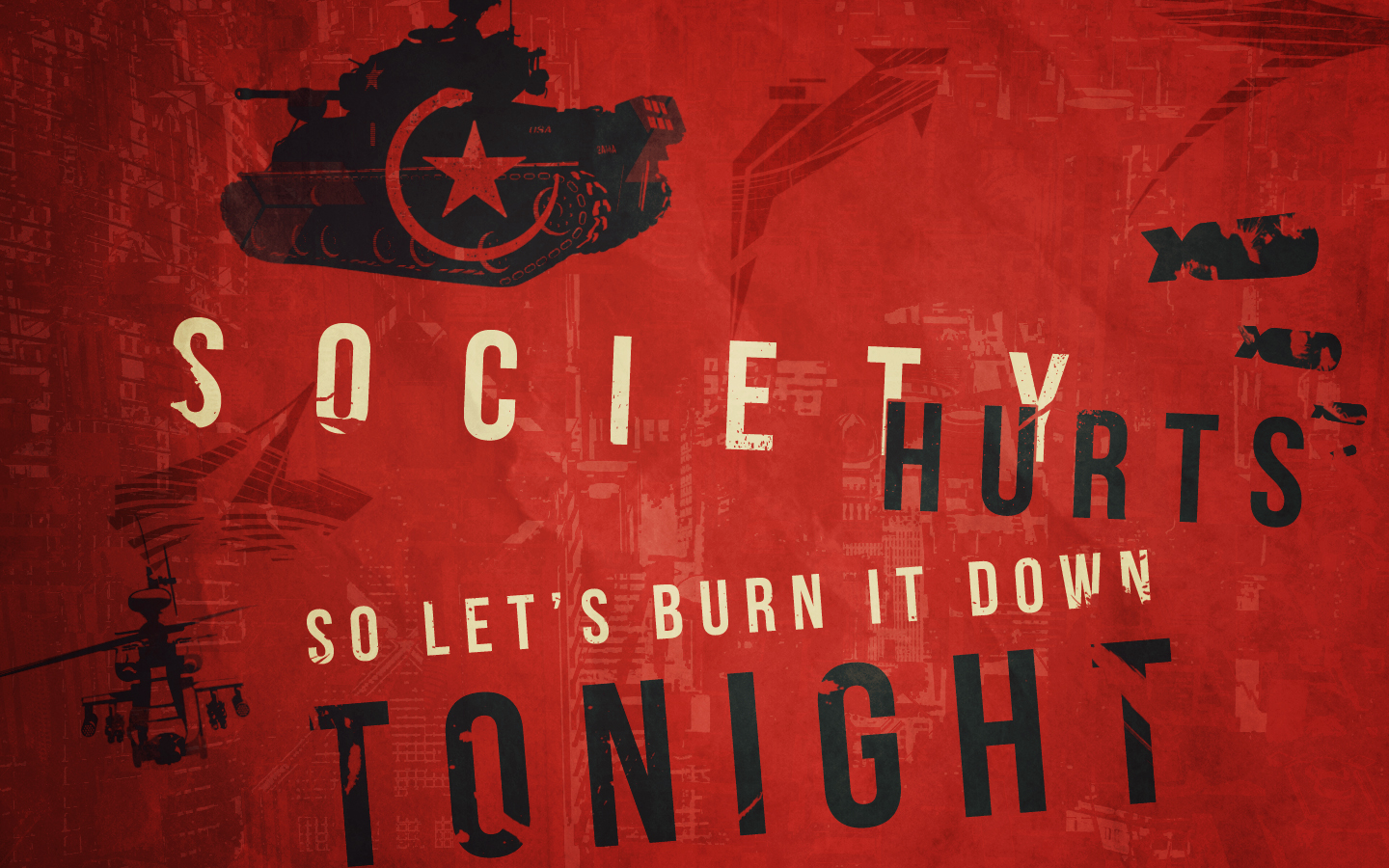 Society Hurts So Let's Burn It Down Tonight