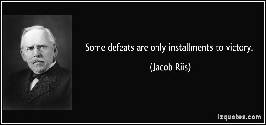Some Defeats Are Only Installments To Victory