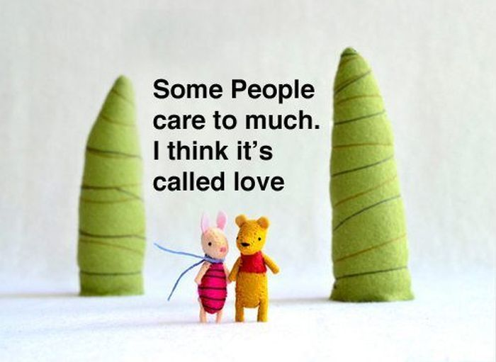 Some People Care To Much. I Think It's Called Love