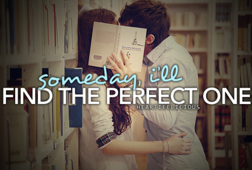 Someday I'll Find The Perfect One