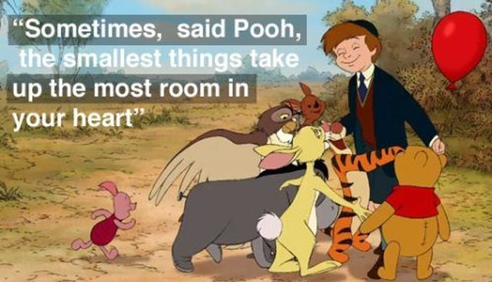 """Sometimes, Said Pooh, The Smallest Things Take Up The Most Room In Your Heart'"