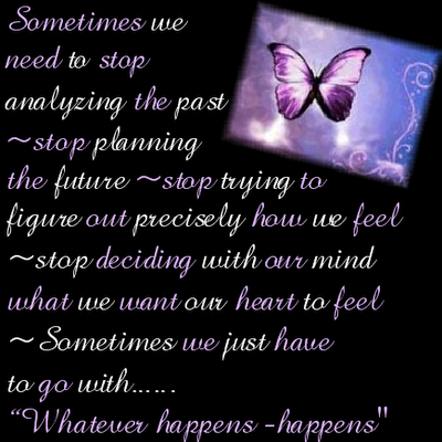 Sometimes We Need To Stop Analyzing The Past, Stop Planning The Future