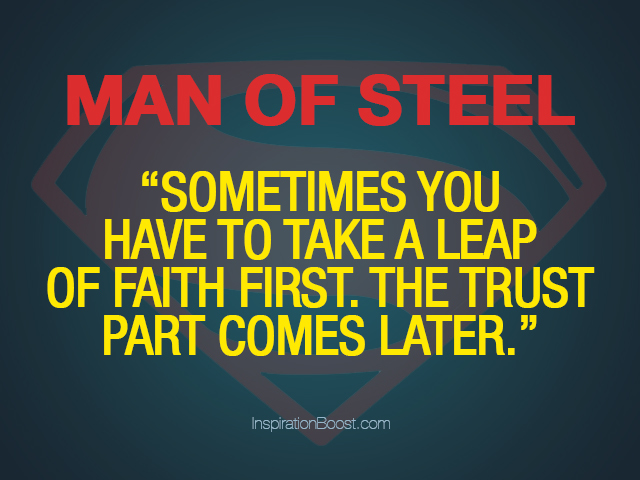 """Sometimes You Have To Take A Leap Of Faith First. The Trust Part Comes Later"""