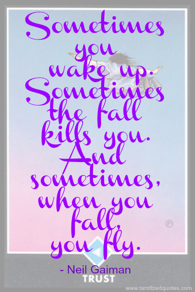Sometimes You Wake Up. Sometimes The Fall Kills You. And Sometimes When You Fall You Fly