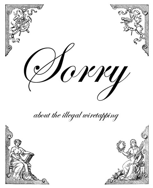 Sorry About The Illegal Wiretapping ~ Apology Quote