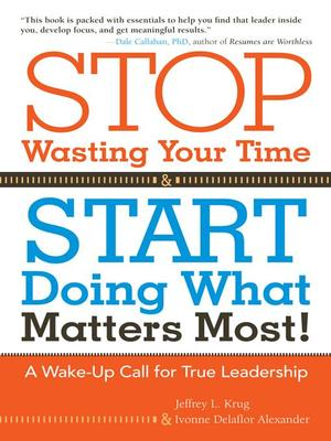 Stop Wasting Your Time, Start Doing What Matters Most!