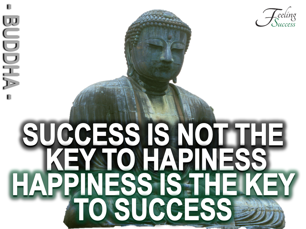 Success Is Not The Key To Happiness Happiness Is The Key To Success