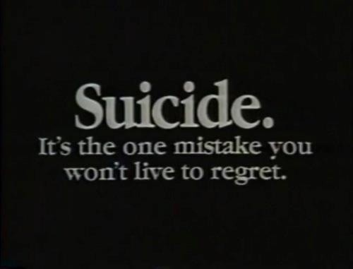 "Suicide Quotes: ""Suicide Does Not End The Chances Of Life Getting Worse"