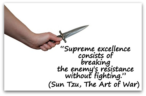 """""""Supreme Excellence Consists Of Breaking The Enemy's Resistance Without Fighting"""""""
