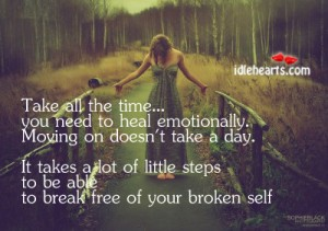 Take All The Time, You Need To Heal Emotionally. Moving On Doesn't Take A Day