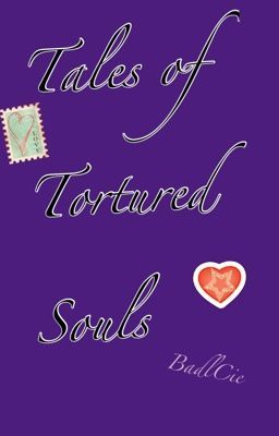 Tales of Tortured Souls