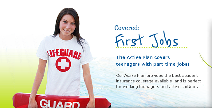 The Active Plans Covers Teenagesrs With Part Time Jobs