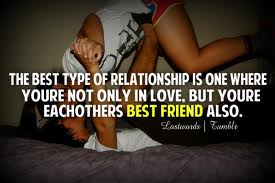 The Best Type Of Relationship Is One Where You're Not Only In Love, But You're Eachothers Best Friend Also