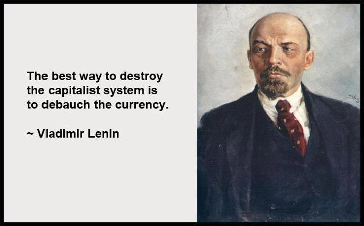 The best way to destroy the capitalist system is to debauch the currency