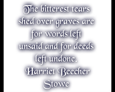 The Bitterest Shed Over Graves Are For Words Left Unsaid And For Deeds Left Undone ~ Apology Quote