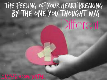 The Feeling Of Your Heart Breaking By The One You Thought Was Different