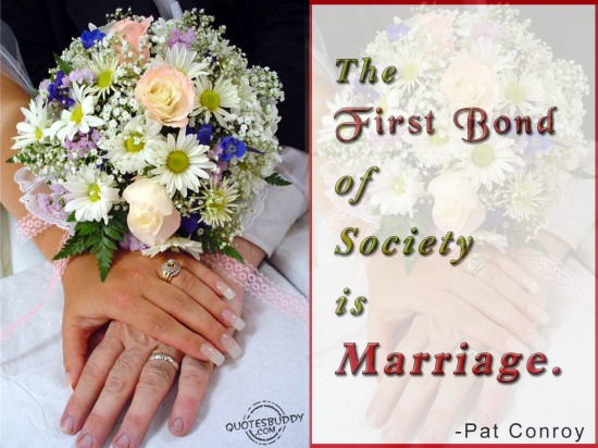The First Bond Of Society Is Marriage