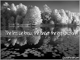 The Less We Know, The Longer The Explanation ~ Apology Quote