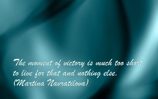 The Moment Of Victory Is Much Too Short To Live For That And Nothing Else