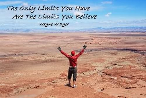 The Only Limits You Have Are The Limits You Believe