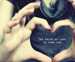 The Price Of Love Is Your Ego ~ Apology Quote