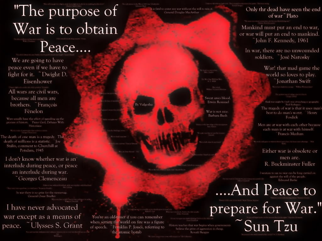 """""""The Purpose Of War Is To Abtain Peace, And Peace To Prepare For War"""""""
