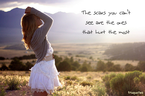 The Scars You Can't See Are The Ones That Hurt The Most