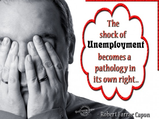 The shock of unemployment becomes a pathology in its own right