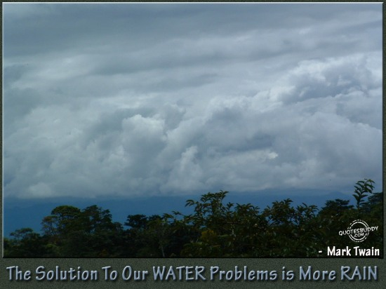 The Solution To Our Water Problems Is More Rain