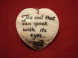 The Soul That Can Speak With Its Eyes