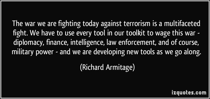 The War We Are Fighting Today Against Terrorism Is A Multifaceted Fight