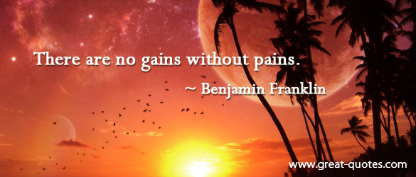 There Are No Gain Without Pains