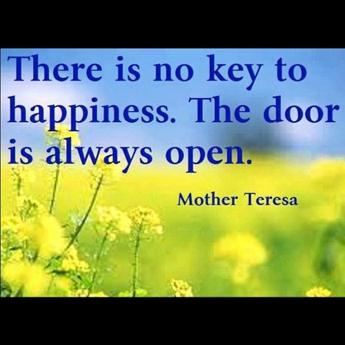 There Is No Key To Happiness. The Door Is Always Open