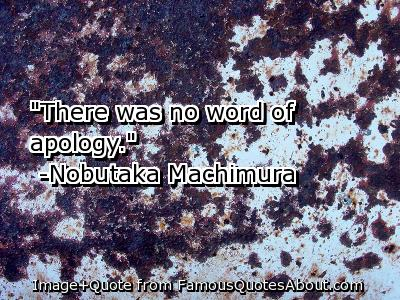 """""""There Was No Word of Apology"""" ~ Apology Quote"""