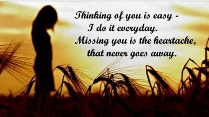 Thinking Of You Is Easy, I Do It Everyday, Missing You Is The Heartache, That Never Goes Away