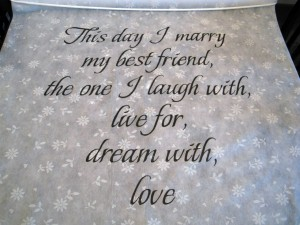 This Day I Marry My Best Friend, The One I Laugh With, Live For, Dream With, Love