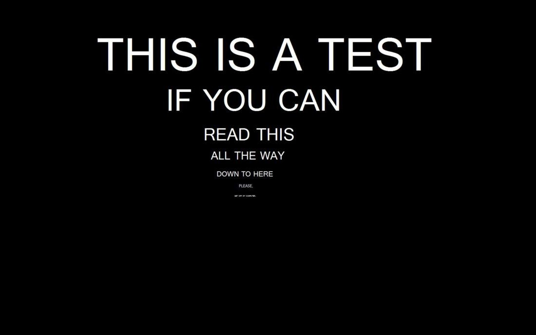 This Is A Test If You Can Read This All The Way Down To Here Please