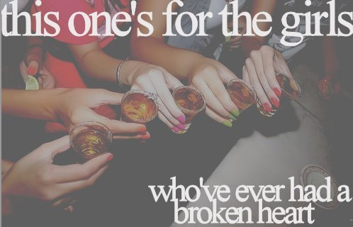 This One's For The Girls Who've Ever Had a Broken Heart